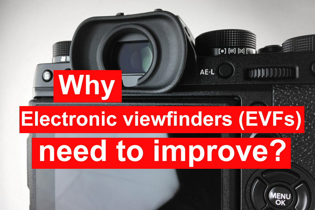 Optical Viewfinder vs Electronic Viewfinder: Which is better?